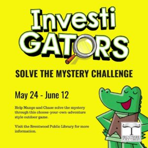 InvestiGATORS Solve the Mystery Challenge starts today! @ Brentwood Public Library